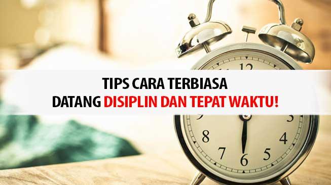 Tips Datang Tepat Waktu